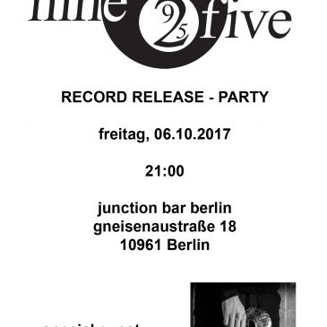 nine2five record release party im Kiez!
